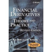 Financial Derivatives in Theory and Practice by P.J. Hunt