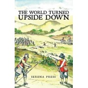 The World Turned Upside Down by Serena Press