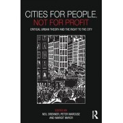 Cities for People, Not for Profit by Neil Brenner