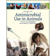 Guide to Antimicrobial Use in Animals by Luca Guardabassi