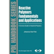Reactive Polymers Fundamentals and Applications by Johannes Karl Fink