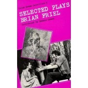 Selected Plays by Brian Friel