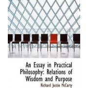 An Essay in Practical Philosophy by Richard Justin McCarty