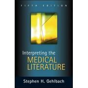 Interpreting the Medical Literature by Stephen H. Gehlbach