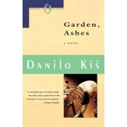 Garden Ashes by Danilo Kis