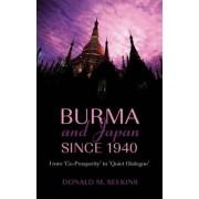 Burma and Japan Since 1940 by Donald M. Seekins