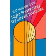 Light Scattering by Small Particles by H. C. Van De Hulst