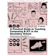 Practical Guide to Teaching Computing and ICT in the Secondary School by Andrew Connell