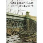 Lost Railway Lines South of Glasgow by Alasdair Wham