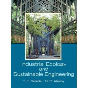 Industrial Ecology and Sustainable Engineering by T. E. H Graedel