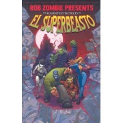 Rob Zombie Presents: The Haunted World Of El Superbeasto by Rob Zombie