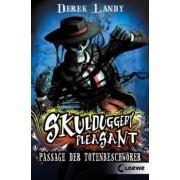 Skulduggery Pleasant 06. Passage der Totenbeschwörer by Derek Landy