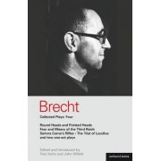 Brecht Collected Plays: Round and Pointed Heads, Fear and Misery, Carrar's Rifles,Trial of Lucull Dansen,How Much is Your Iron? v.4 by Bertolt Brecht
