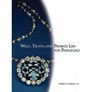 Wills, Trusts, and Probate Law for Paralegals by Pamela S. Gibson