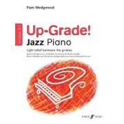 Up-Grade Jazz! Piano Grades 0-1 by Pam Wedgwood