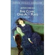 Five Comic One-Act Plays by Anton Pavlovich Chekhov