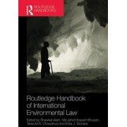 Routledge Handbook of International Environmental Law by Shawkat Alam