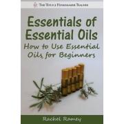 Essentials of Essential Oils by Rachel Ramey