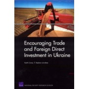 Encouraging Trade and Foreign Direct Investment in Ukraine by Professor Keith Crane