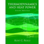 Thermodynamics and Heat Power by Kurt C. Rolle