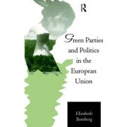 Green Parties and Politics in the European Community by Elizabeth Bomberg