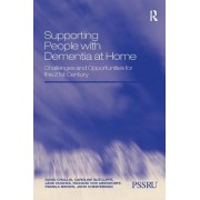 Supporting People with Dementia at Home: Challenges and Opportunities for the 21st Century