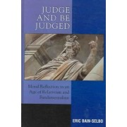 Judge or Be Judged by Eric Bain-Selbo