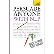 Persuade Anyone with NLP: Teach Yourself by Alice Muir