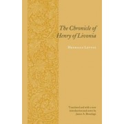 The Chronicle of Henry of Livonia by Henricus Lettus