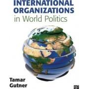 International Organizations in World Politics by Tamar L. Gutner