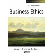 The Blackwell Guide to Business Ethics by Professor Norman E. Bowie