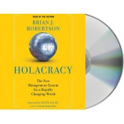Holacracy: An Innovative Way to Drive Results by Distributing Authority