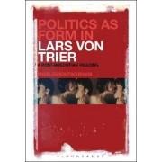 Politics as Form in Lars Von Trier by Angelos Koutsourakis