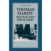 Thomas Hardy: Distracted Preacher? 1989 by Timothy R Hands