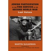 Jewish Participation in the Fire Service in the Second World War: Last Voices