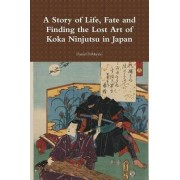 A Story of Life, Fate and Finding the Lost Art of Koka Ninjutsu in Japan by Daniel Dimarzio