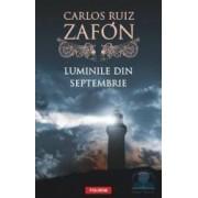 Luminile din septembrie - Carlos Ruiz Zafon