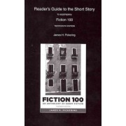 Reader's Guide to the Short Story for Fiction 100 by James H. Pickering