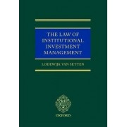 The Law of Institutional Investment Management by Lodewijk Van Setten