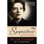 Spymistress: The True Story of the Greatest Female Secret Agent of World War II, Paperback