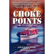 Choke Points by Mike Walling