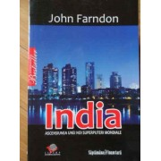 India Ascensiunea Unei Noi Superputeri Mondiale - John Farndon
