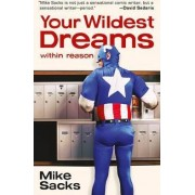 Your Wildest Dreams, Within Reason by Mike Sacks