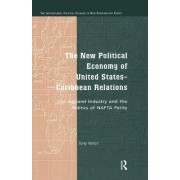 The New Political Economy of United States-Caribbean Relations by Tony Heron