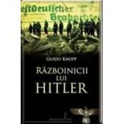 Razboinicii lui Hitler - Guido Knopp