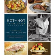 The Hot and Hot Fish Club Cookbook by Chris Hastings