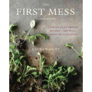 The First Mess Cookbook by Professor of Chemistry Laura Wright