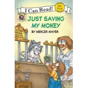 Little Critter: Just Saving My Money (I Can Read! My First Shared by Mercer Mayer