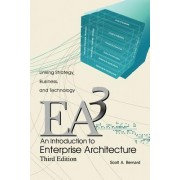 An Introduction to Enterprise Architecture by Scott A Bernard