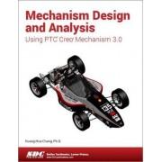 Mechanism Design and Analysis Using Creo Mechanism 3.0 by Kuang-Hua Chang